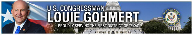 U.S. Congressman Louie Gohmert, Proudly Serving the First District of Texas